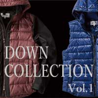 【NEW ARRIVALS】DOWN COLLECTION -19fw- vol.1